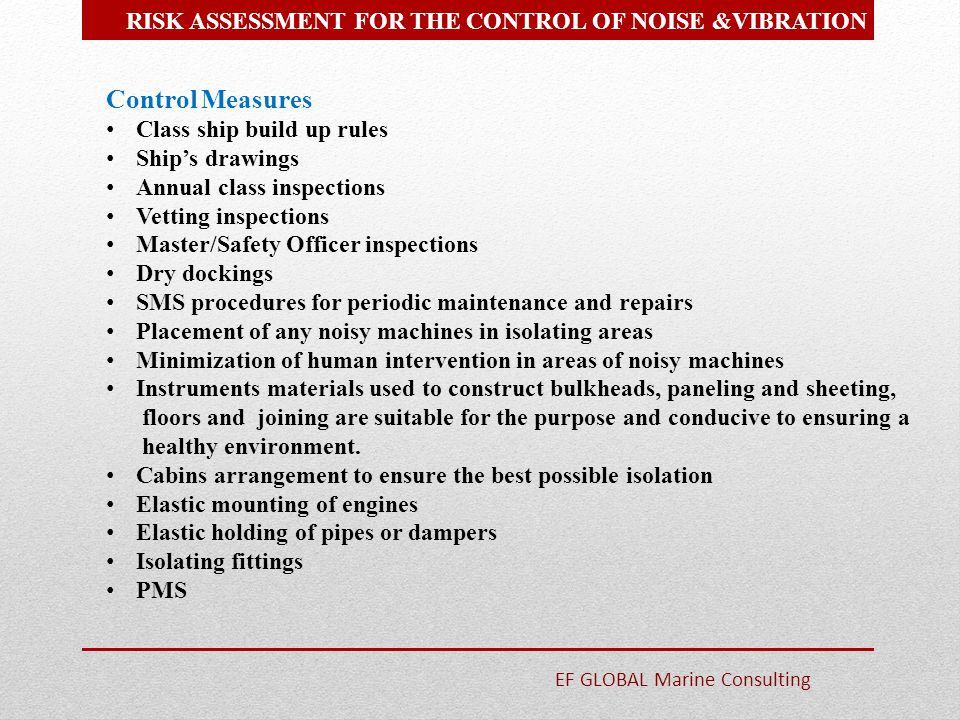 Control Measures Class ship build up rules Ship's drawings Annual class inspections Vetting inspections Master/Safety Officer inspections Dry dockings
