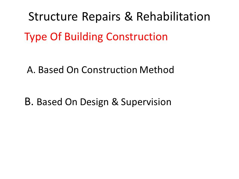 Structure Repairs & Rehabilitation An addition of new structure which is not structurally independent should be designed & constructed such that the entire building conforms to the seismic resistance requirements for new building configuration.