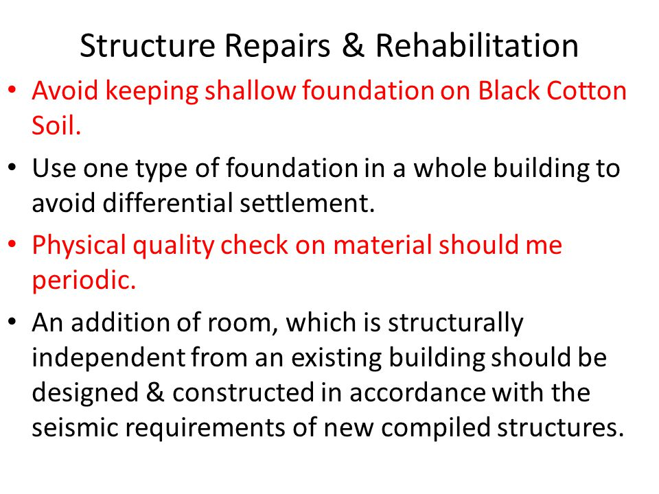 Structure Repairs & Rehabilitation Avoid keeping shallow foundation on Black Cotton Soil.