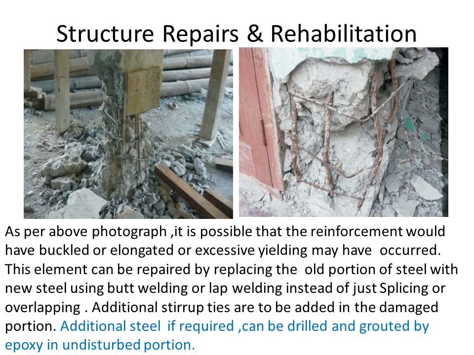 Structure Repairs & Rehabilitation As per above photograph,it is possible that the reinforcement would have buckled or elongated or excessive yielding may have occurred.