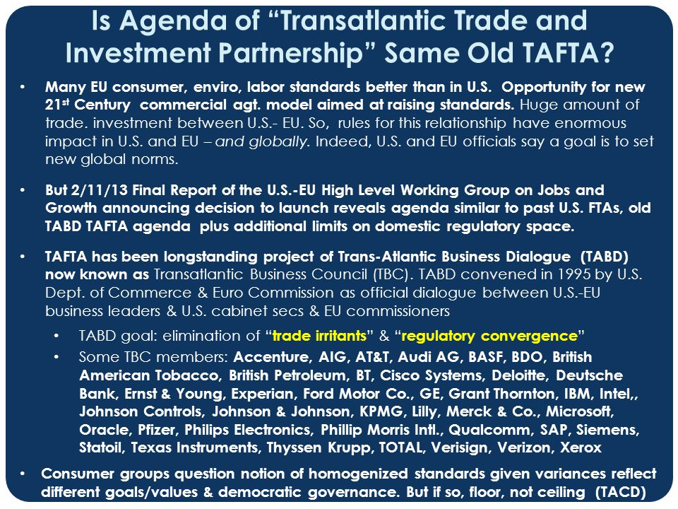 "Is Agenda of ""Transatlantic Trade and Investment Partnership"" Same Old TAFTA? Many EU consumer, enviro, labor standards better than in U.S. Opportunit"