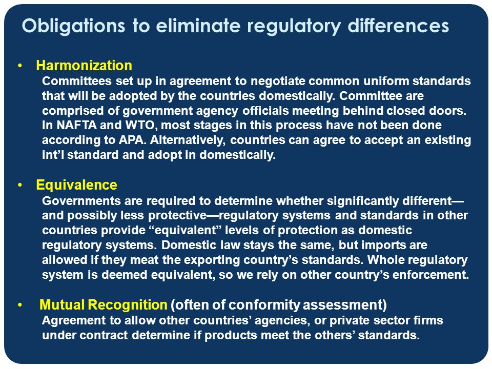 Obligations to eliminate regulatory differences Harmonization Committees set up in agreement to negotiate common uniform standards that will be adopte