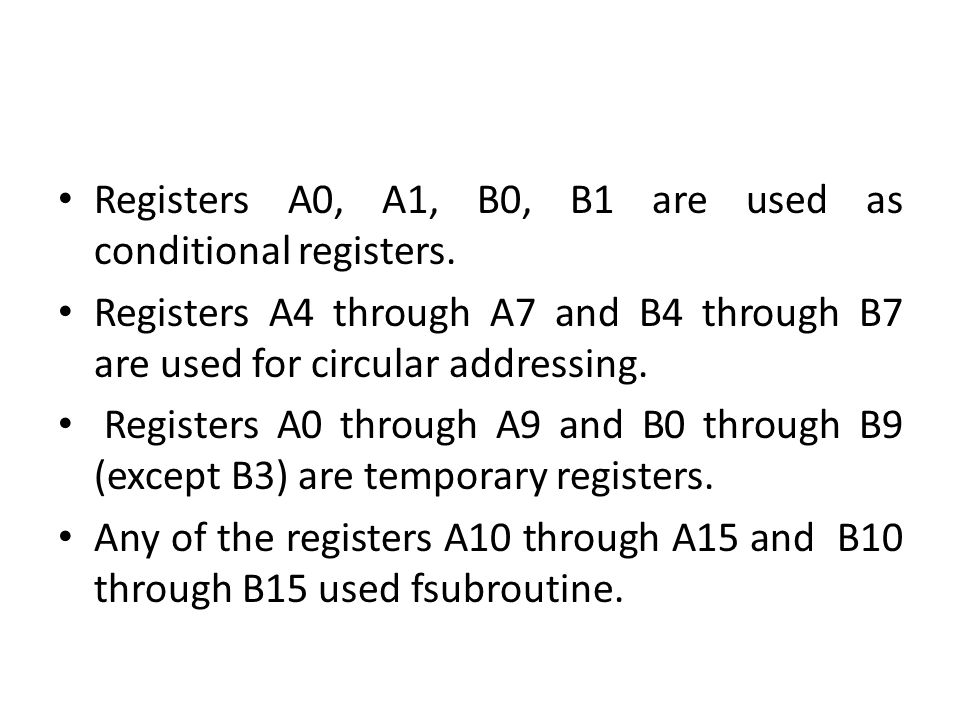 Registers A0, A1, B0, B1 are used as conditional registers.