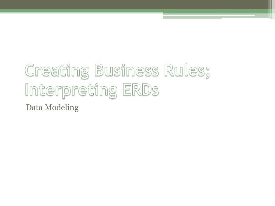 What are the business rules?