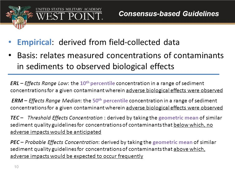 Consensus-based Guidelines Empirical: derived from field-collected data Basis: relates measured concentrations of contaminants in sediments to observe