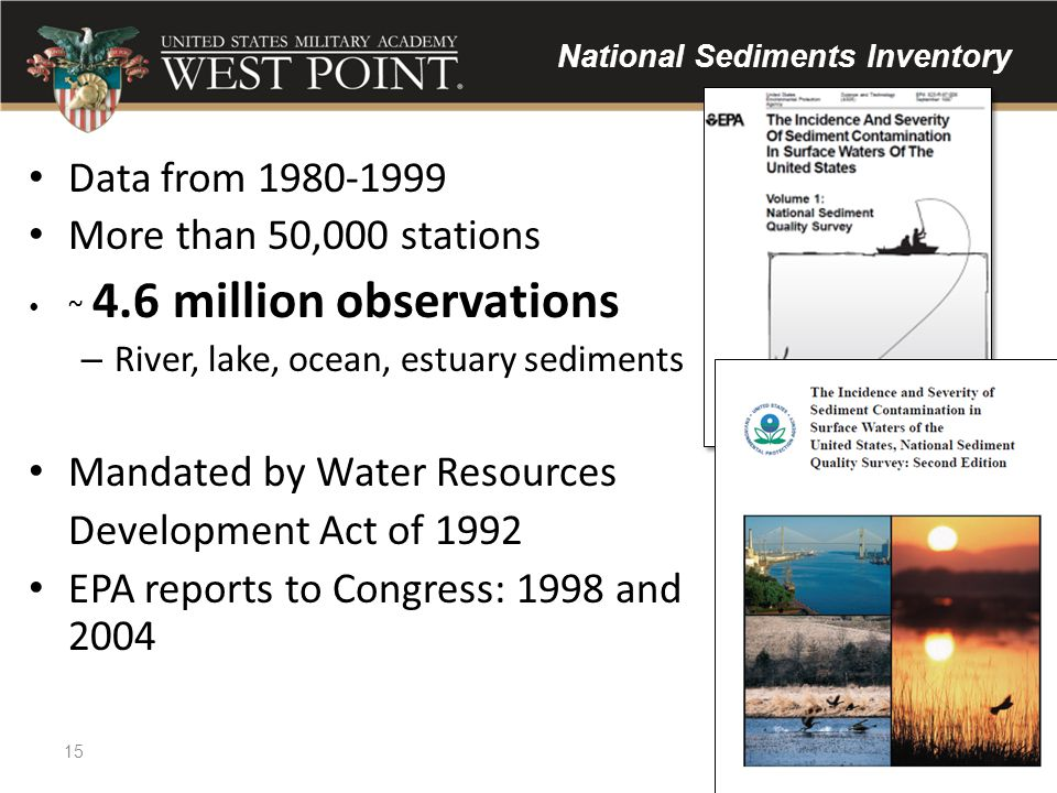 National Sediments Inventory Data from 1980-1999 More than 50,000 stations ~ 4.6 million observations – River, lake, ocean, estuary sediments Mandated