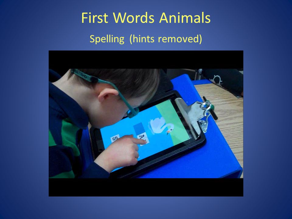 First Words Animals Using stylus with grip (tripod grasp)