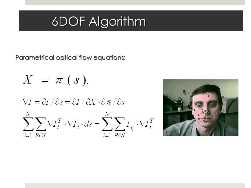 6DOF Algorithm Parametrical optical flow equations: