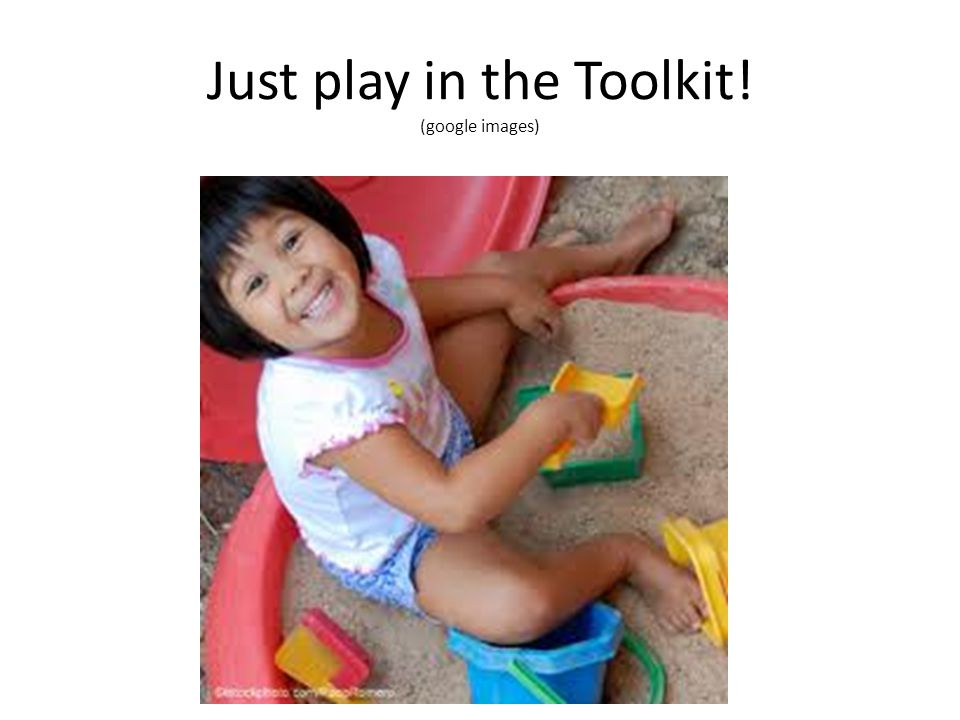 Just play in the Toolkit! (google images)