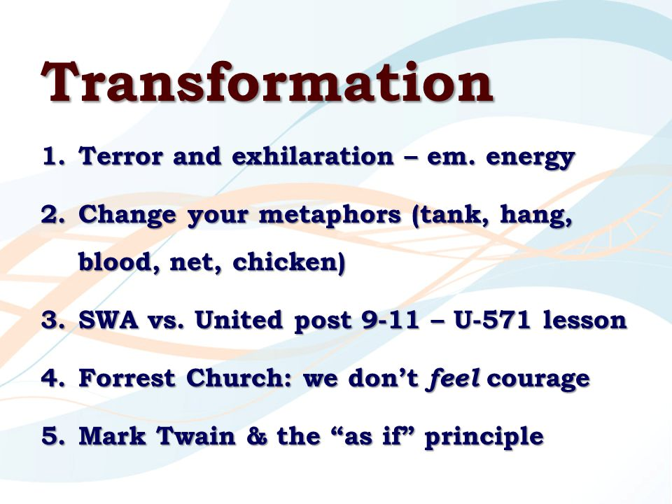 Transformation 1.Terror and exhilaration – em.