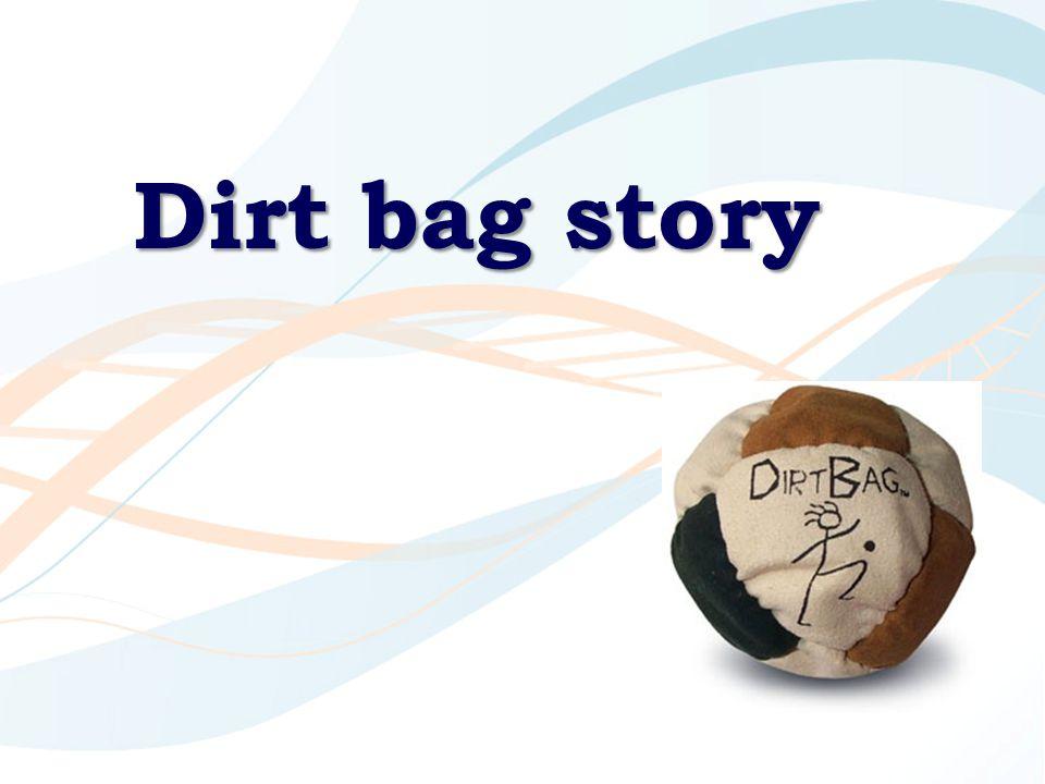 Dirt bag story