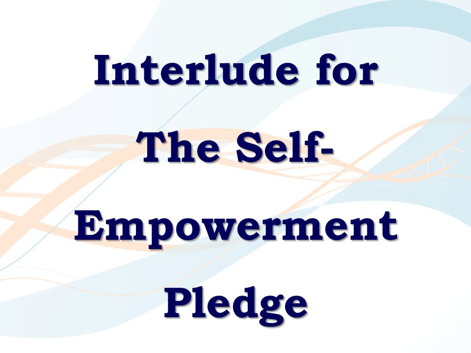 Interlude for The Self- Empowerment Pledge