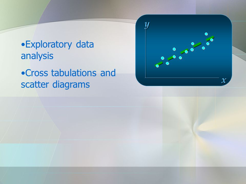 x y Exploratory data analysis Cross tabulations and scatter diagrams