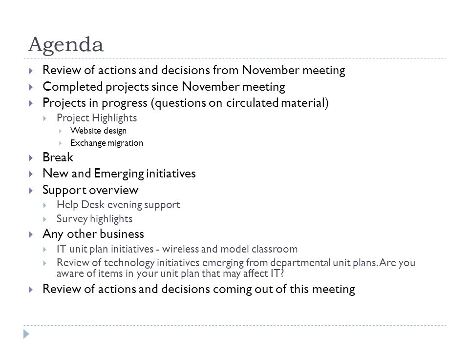 Agenda  Review of actions and decisions from November meeting  Completed projects since November meeting  Projects in progress (questions on circul