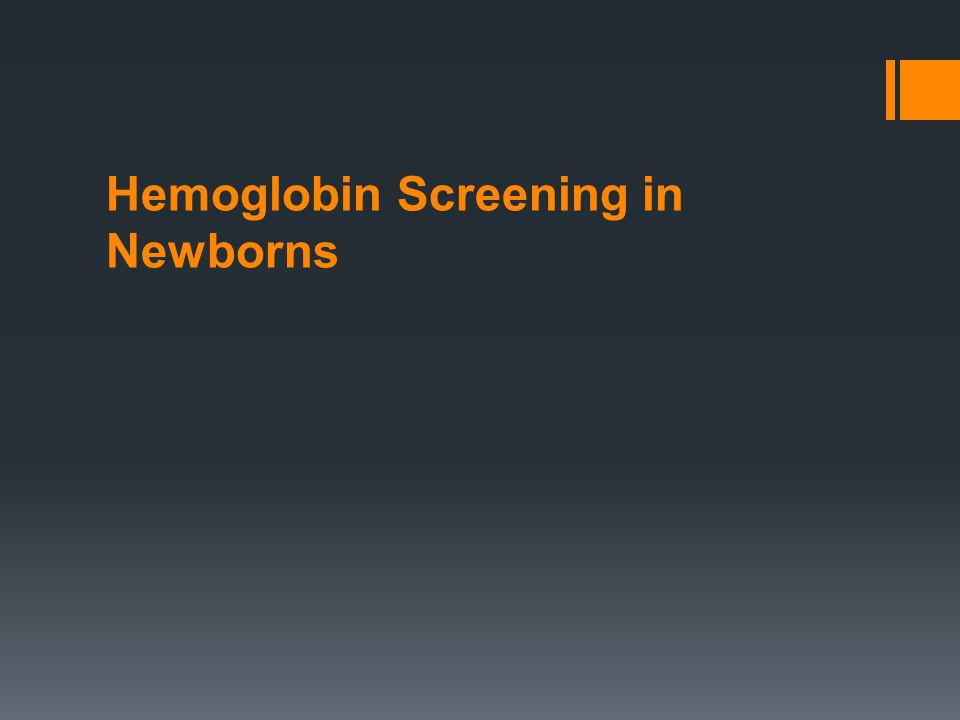 Hemoglobin Screening in Newborns