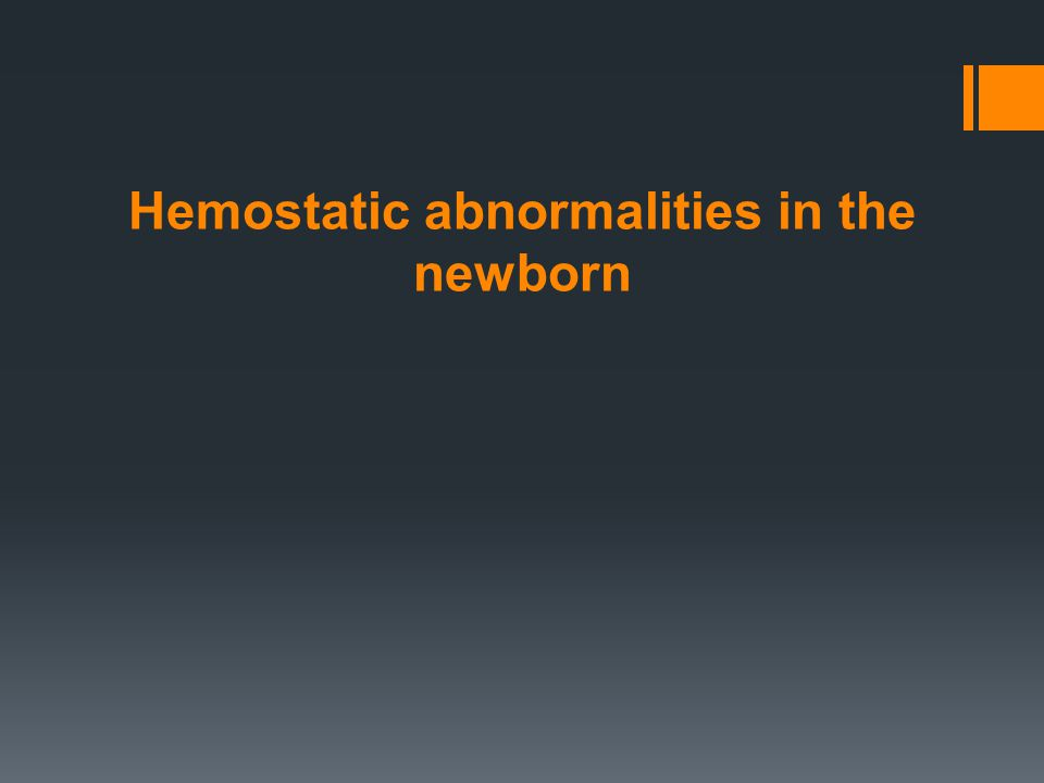 Hemostatic abnormalities in the newborn