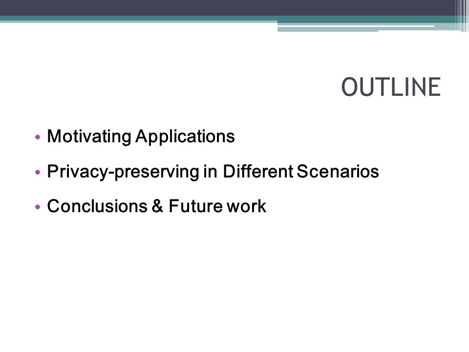 FUTURE WORK ○ Complete the survey in following aspects: 1.Privacy preserving in time-series data.