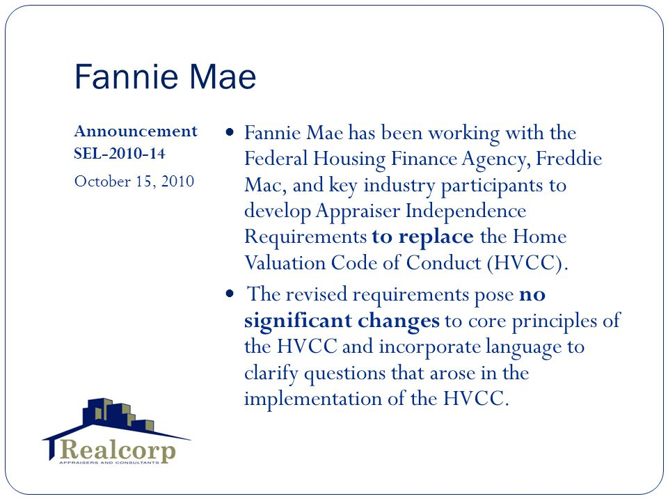 Fannie Mae Announcement SEL-2010-14 October 15, 2010 Fannie Mae has been working with the Federal Housing Finance Agency, Freddie Mac, and key industr