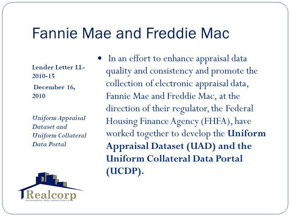 Fannie Mae and Freddie Mac Lender Letter LL- 2010-15 December 16, 2010 Uniform Appraisal Dataset and Uniform Collateral Data Portal In an effort to en