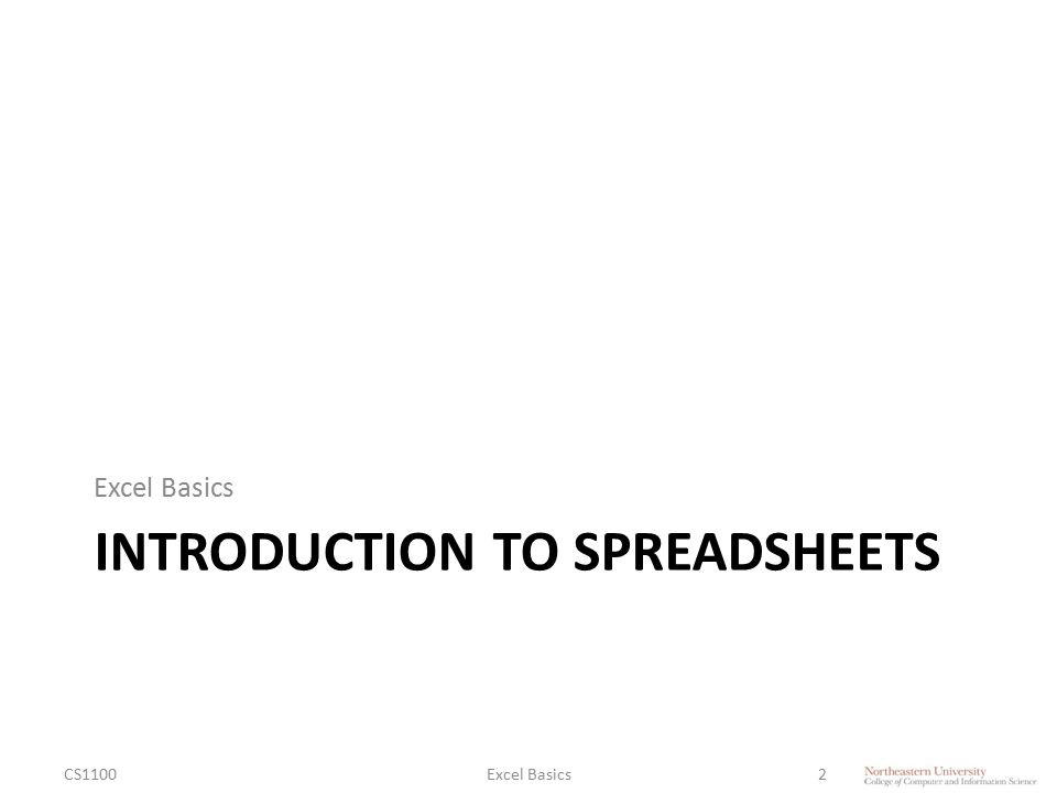 INTRODUCTION TO SPREADSHEETS Excel Basics CS1100Excel Basics2