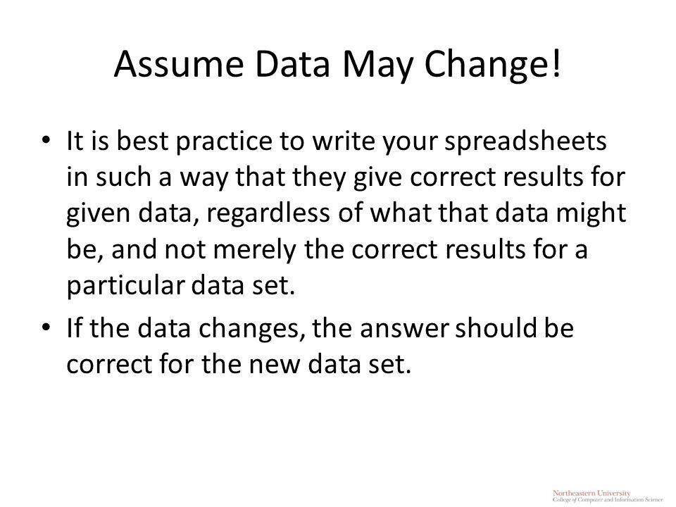Assume Data May Change.
