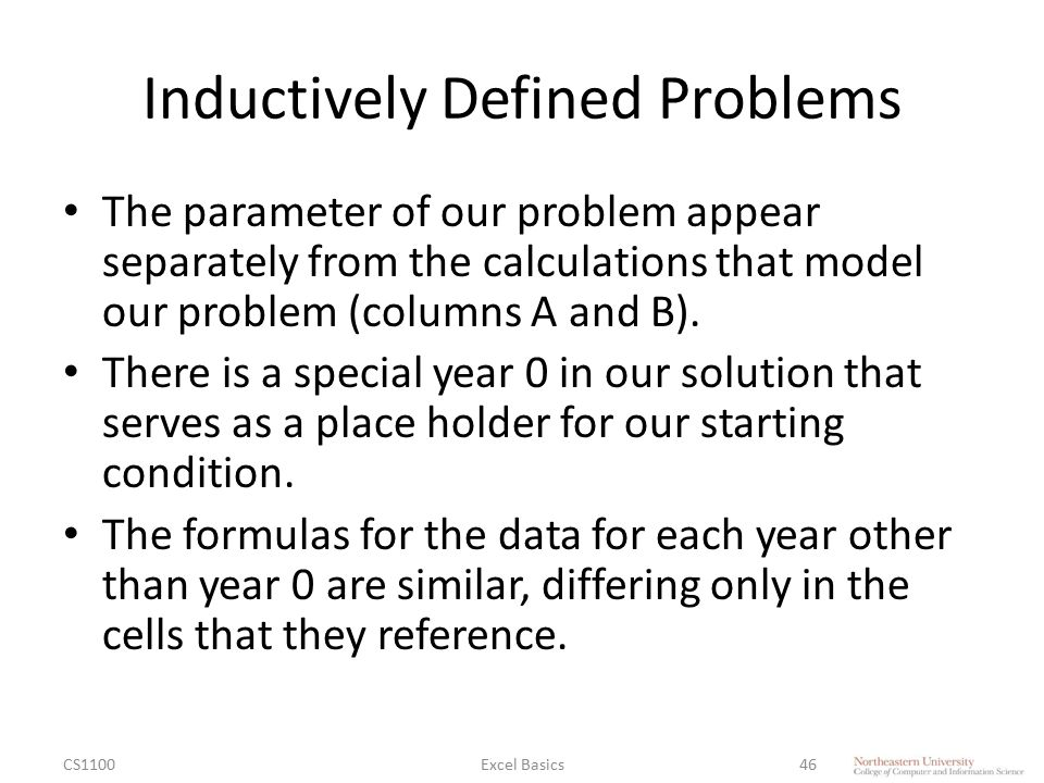 Inductively Defined Problems The parameter of our problem appear separately from the calculations that model our problem (columns A and B).