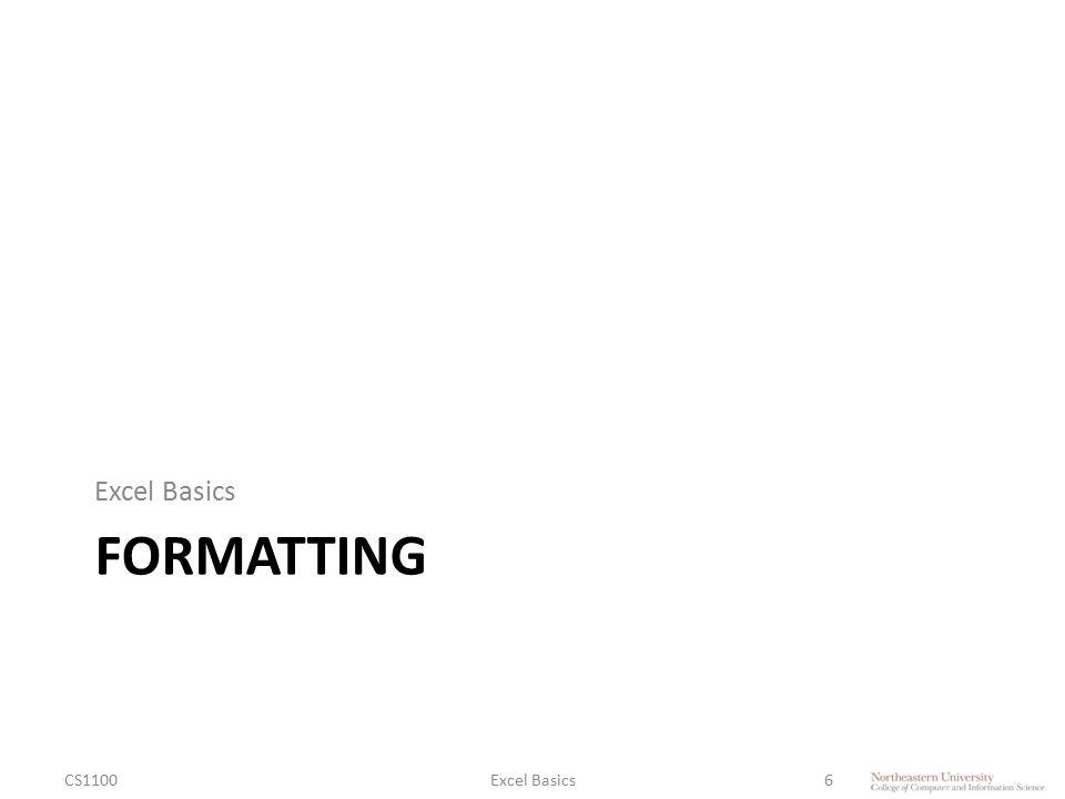 FORMATTING Excel Basics CS1100Excel Basics6