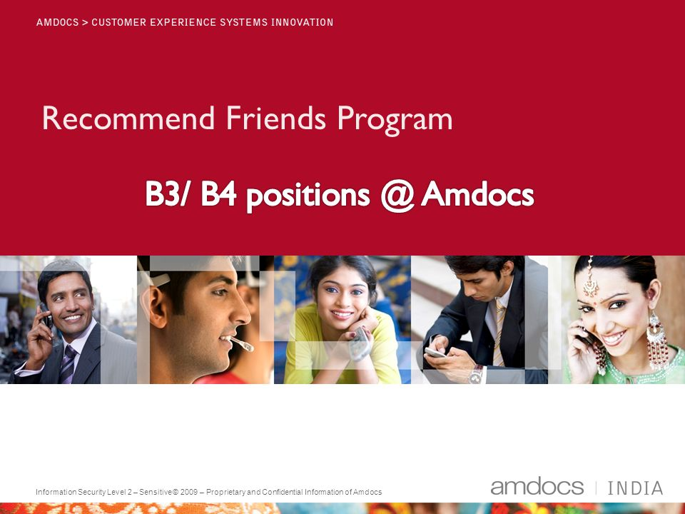Information Security Level 2 – Sensitive© 2009 – Proprietary and Confidential Information of Amdocs Recommend Friends Program