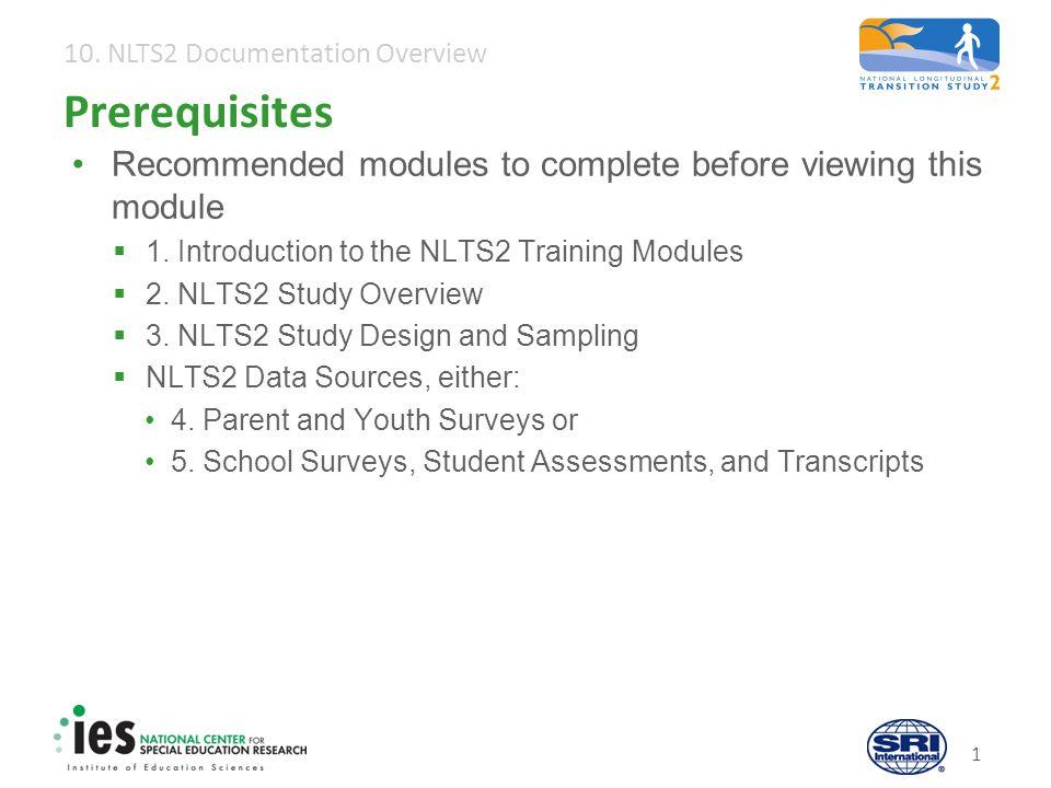 10.NLTS2 Documentation Overview 22 Closing Next module:  11.