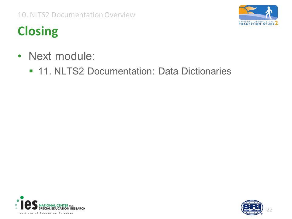 10. NLTS2 Documentation Overview 22 Closing Next module:  11.