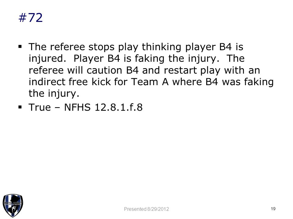 #72  The referee stops play thinking player B4 is injured.