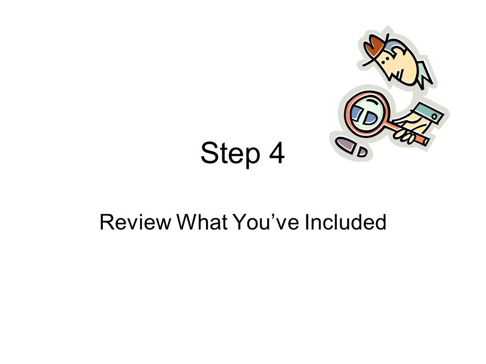 Step 4 Review What You've Included