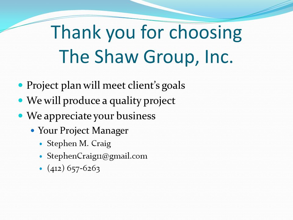 Thank you for choosing The Shaw Group, Inc.