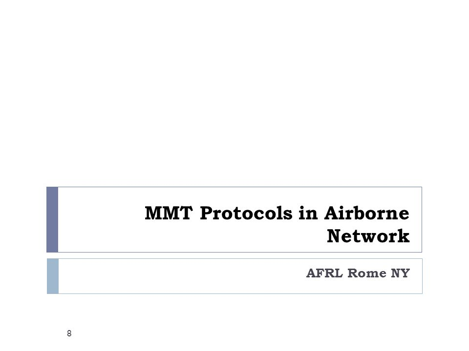 MMT Protocols in Airborne Network AFRL Rome NY 8