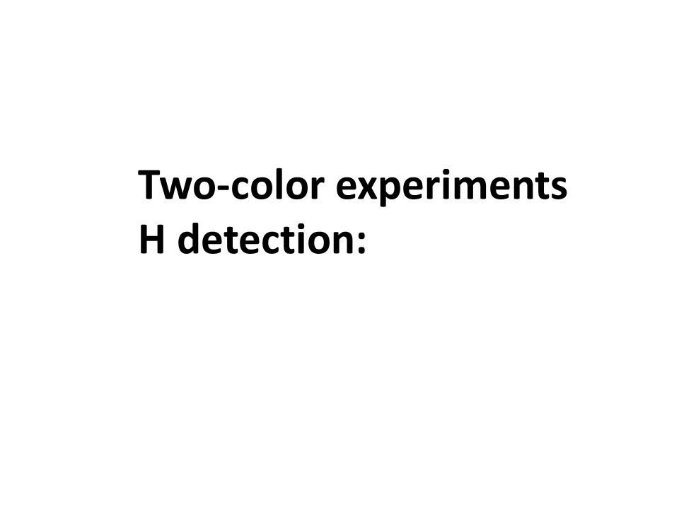 Two-color experiments H detection: