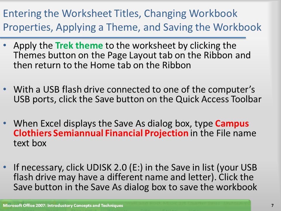 Entering the Worksheet Titles, Changing Workbook Properties, Applying a Theme, and Saving the Workbook Apply the Trek theme to the worksheet by clicki