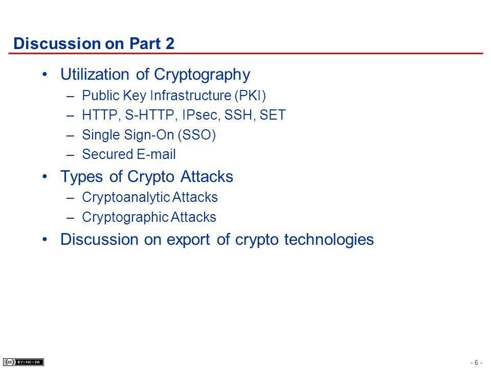Discussion on Part 2 Utilization of Cryptography –Public Key Infrastructure (PKI) –HTTP, S-HTTP, IPsec, SSH, SET –Single Sign-On (SSO) –Secured E-mail