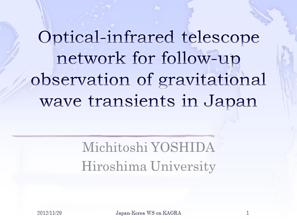  Founded in 2004 April  Higashi-Hiroshima Observatory and the 1.5m optical – infrared telescope (Kanata)  Mission:  Observation of Targets of Opportunity (ToO) in collaboration with high-energy astronomical satellites (Fermi gamma-ray satellite, Suzaku X-ray satellite)  Reveal high-energy, dynamic activity in the universe  Main targets:  Gamma-ray bursts, Supernovae, Novae, Cataclysmic variables, X-ray binaries, blazars, etc.