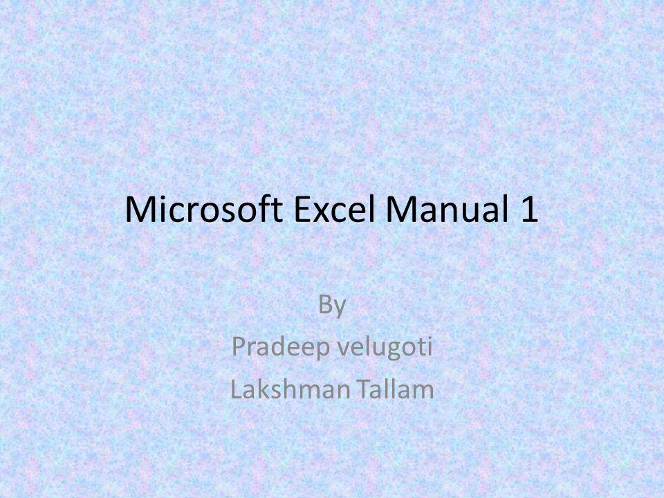 Microsoft Excel Manual 1 By Pradeep velugoti Lakshman Tallam