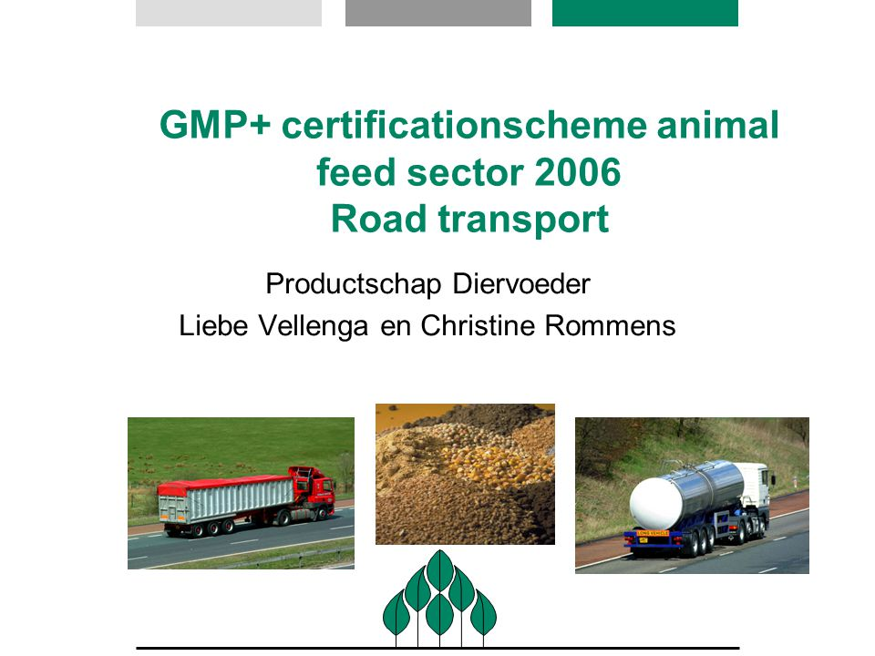 GMP+ certificationscheme animal feed sector 2006 Road transport Productschap Diervoeder Liebe Vellenga en Christine Rommens
