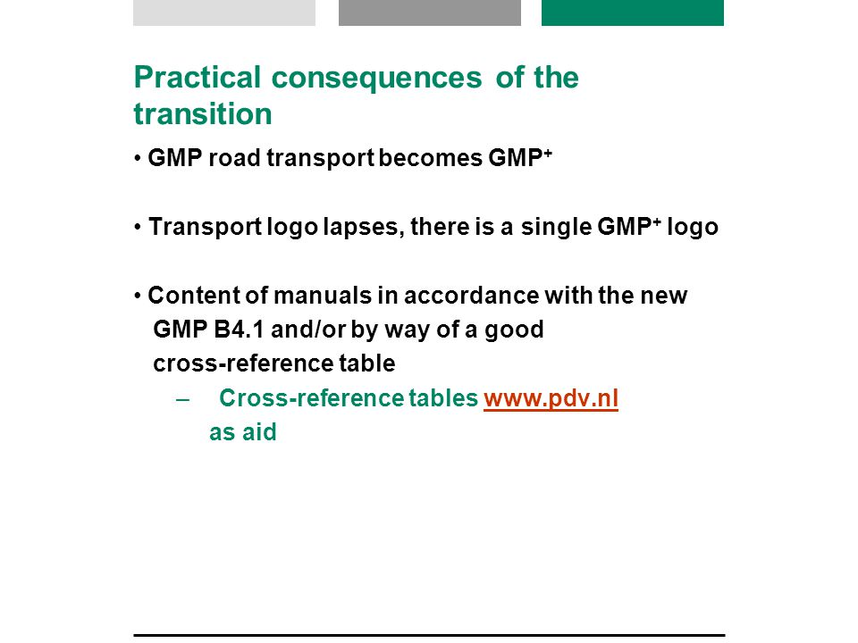 Practical consequences of the transition GMP road transport becomes GMP + Transport logo lapses, there is a single GMP + logo Content of manuals in ac