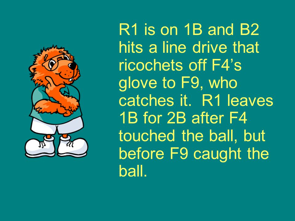 R1 is on 1B and B2 hits a line drive that ricochets off F4's glove to F9, who catches it.