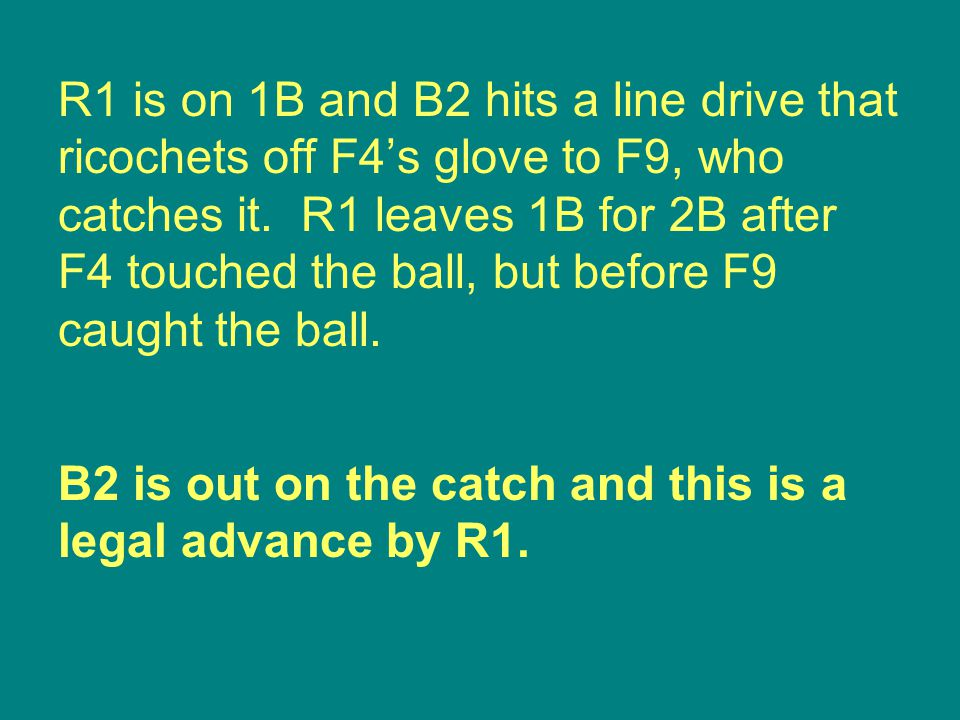 B2 is out on the catch and this is a legal advance by R1.