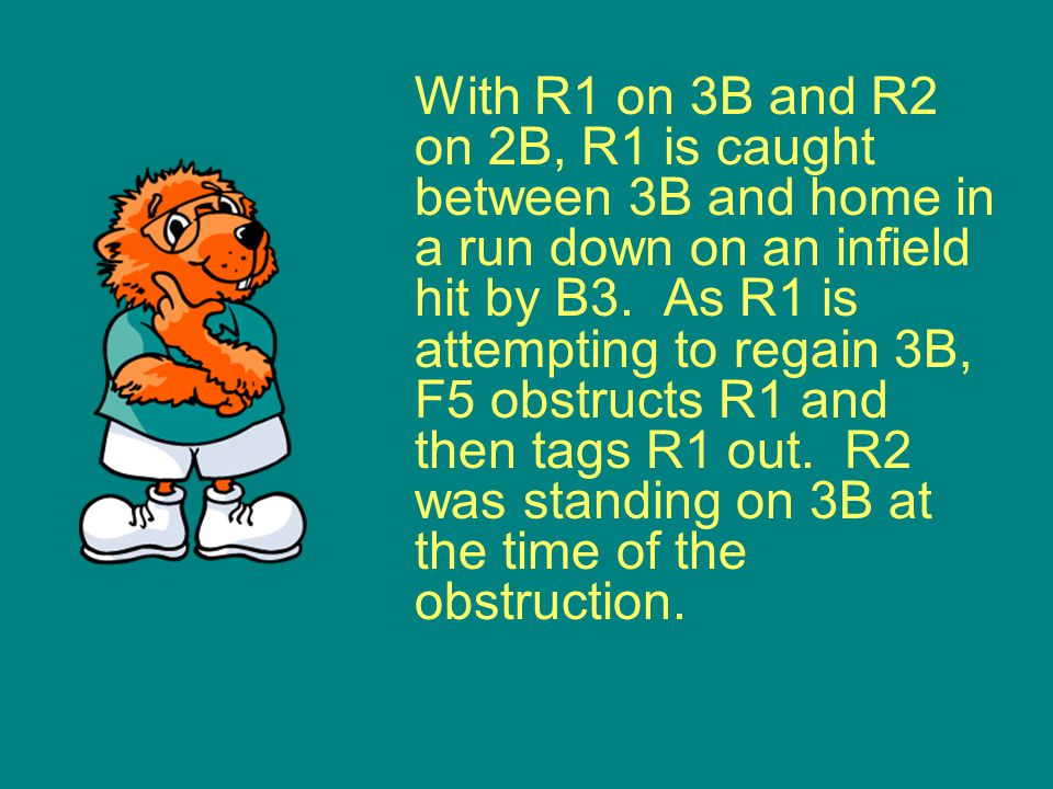 With R1 on 3B and R2 on 2B, R1 is caught between 3B and home in a run down on an infield hit by B3.