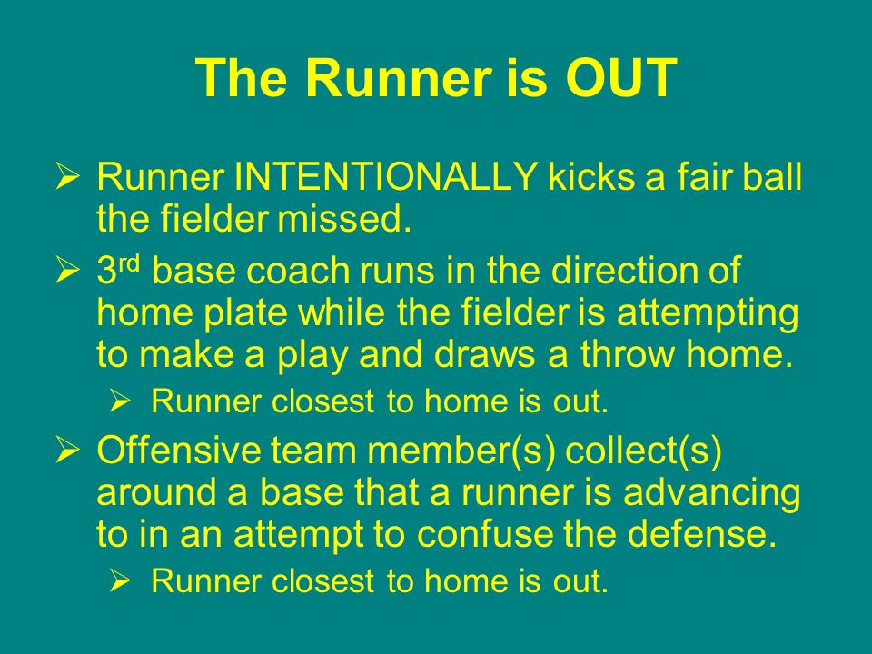 The Runner is OUT  Runner INTENTIONALLY kicks a fair ball the fielder missed.