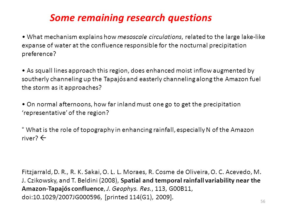 Some remaining research questions What mechanism explains how mesoscale circulations, related to the large lake-like expanse of water at the confluence responsible for the nocturnal precipitation preference.