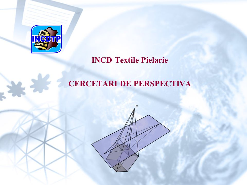 INCD Textile Pielarie CERCETARI DE PERSPECTIVA