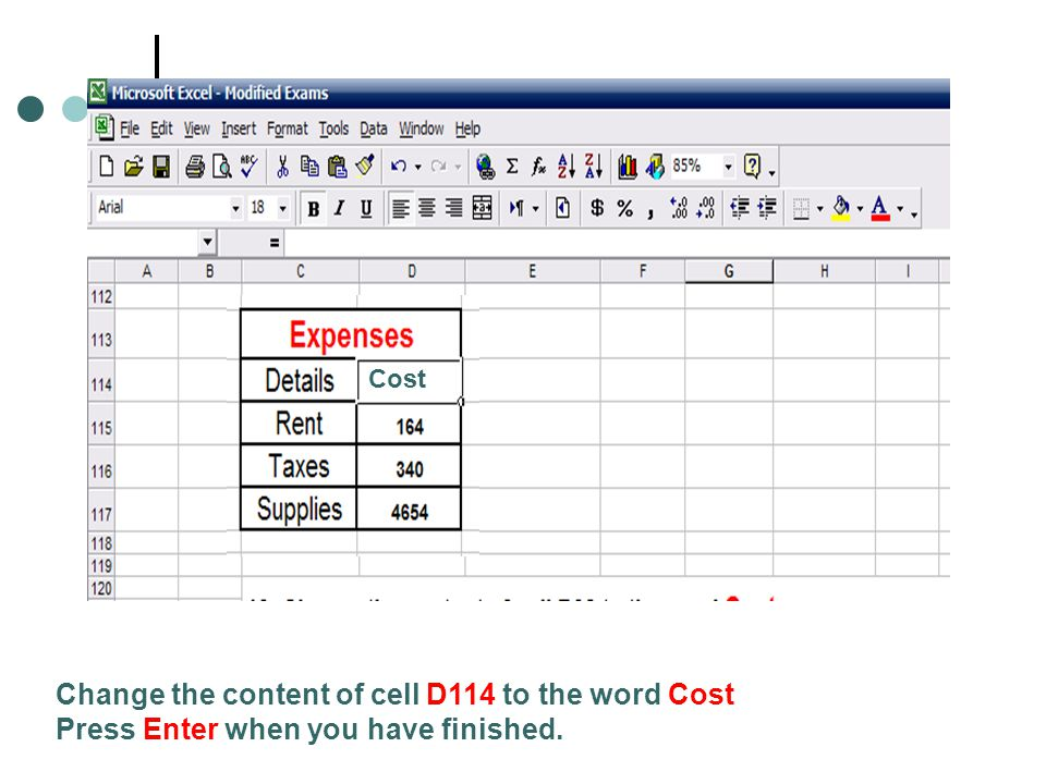 Change the content of cell D114 to the word Cost Press Enter when you have finished. Cost