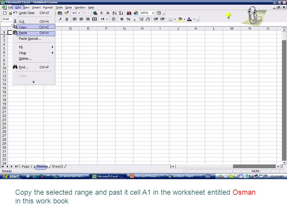 Copy the selected range and past it cell A1 in the worksheet entitled Osman in this work book
