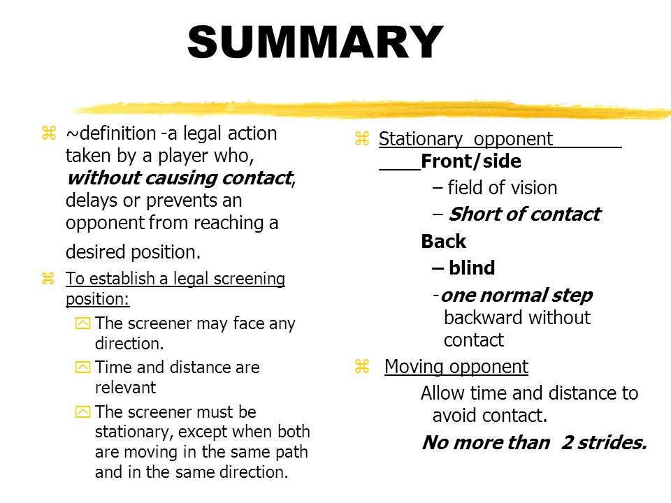 SUMMARY z~definition -a legal action taken by a player who, without causing contact, delays or prevents an opponent from reaching a desired position.